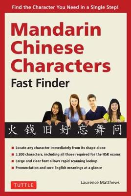 Mandarin Chinese Characters Fast Finder: Find the Character you Need in a Single Step! (Paperback)