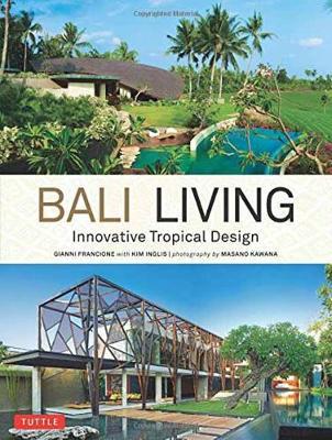 Bali Living: Innovative Tropical Living (Paperback)