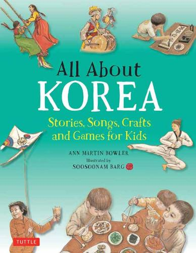 All About Korea: Stories, Songs, Crafts and Games for Kids (Hardback)