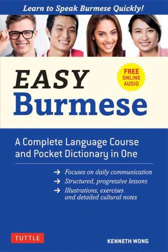 Easy Burmese: Fully Romanized, Free Online Audio and English/Burmese and Burmese/English Dictionary: Learn to Speak Burmese Quickly (Paperback)