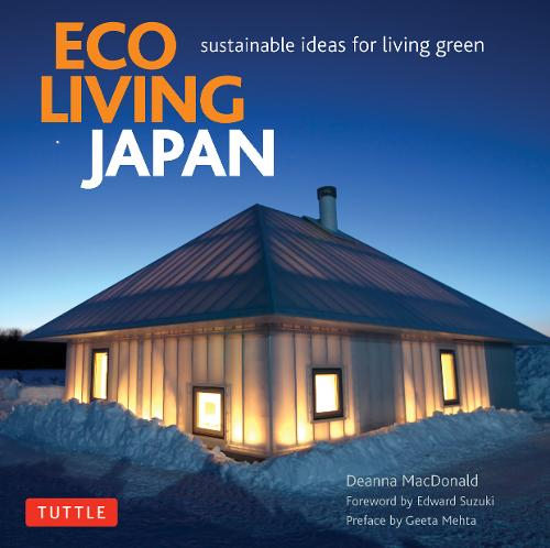 Eco Living Japan: Sustainable Ideas for Living Green (Hardback)