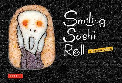 Smiling Sushi Roll: Sushi Designs and Recipes (Paperback)