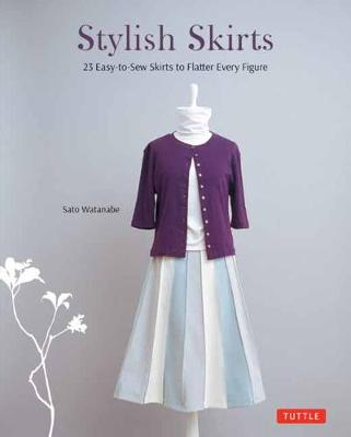 Stylish Skirts: Includes Drafting Diagrams: 23 Easy-to-Sew Skirts to Flatter Every Figure (Paperback)