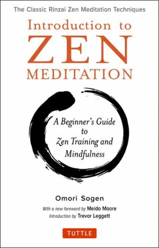 Introduction to Zen Meditation: The Classic Rinzai Zen Meditation Techniques: A Beginner's Guide to Zen Training and Mindfulness (Paperback)
