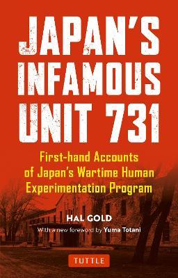 Japan's Infamous Unit 731: First-hand Accounts of Japan's Wartime Human Experimentation Program - Tuttle Classics (Paperback)