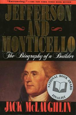 Jefferson and Monticello: The Biography of a Builder (Paperback)