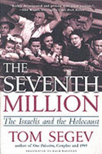 The Seventh Million: The Israelis and the Holocaust (Paperback)