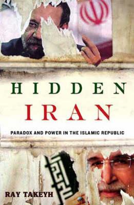 Hidden Iran: Paradox and Power in the Islamic Republic (Hardback)
