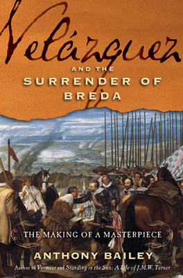 Velazquez and the Surrender of Breda: The Making of a Masterpiece (Hardback)