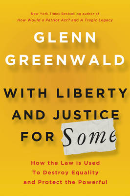 With Liberty and Justice For Some (Hardback)
