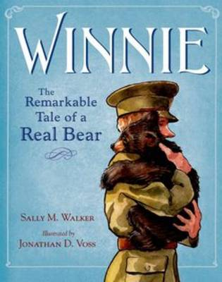 Winnie: The True Story of the Bear Who Inspired Winnie-the-Pooh (Hardback)