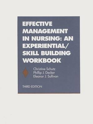 Effective Management in Nursing: an Experienital/Skill Building Workbook (Paperback)