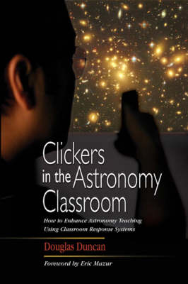 Clickers in the Astronomy Classroom (Paperback)