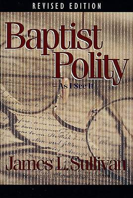 Baptist Polity as I See it (Revised) (Book)