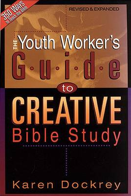 Youth Workers Guide to Creative Bible Study (Paperback)