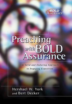 Preaching with Bold Assurance: A Solid and Enduring Approach to Engaging Exposition (Paperback)