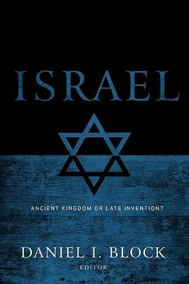 Israel: Ancient Kingdom or Late Invention? (Paperback)