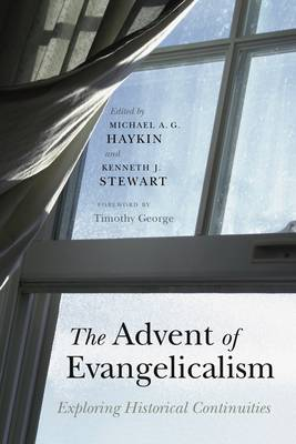 The Advent of Evangelicalism: Exploring Historical Continuities (Paperback)