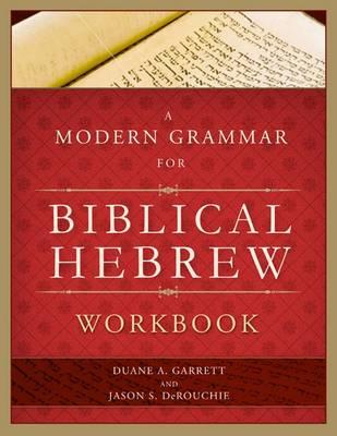 A Modern Grammar for Biblical Hebrew Workbook (Paperback)