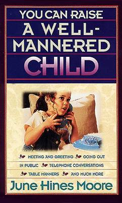 You Can Raise a Well-Mannered Child (Paperback)