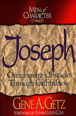 Joseph: Overcoming Obstacles through Faithfulness - Men of character (Paperback)