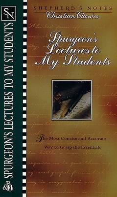 Spurgeon's Lectures to My Students - Shepherd's Notes (Paperback)