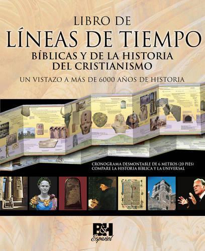 Libro de Lineas de Tiempo Biblicas y de la Historia del Cristianismo (Hardback)