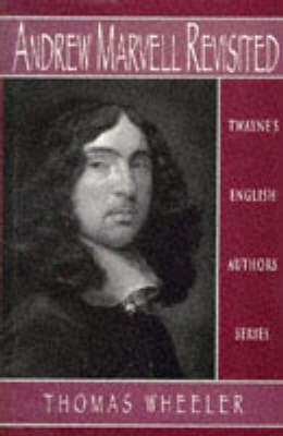 Andrew Marvell Revisited - Twayne's English authors series TEAS 531 (Hardback)