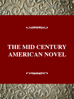 The Mid-Century American Novel, 1935-1965 - Twayne's critical history of the novel series (Hardback)