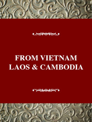 From Vietnam, Laos, and Cambodia: A Refugee Experience in the United States - Twayne's immigrant heritage of America series (Paperback)