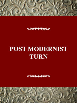 The Postmodernist Turn: American Thought and Culture in the 1970s - Twayne's American Thought & Culture Series (Hardback)