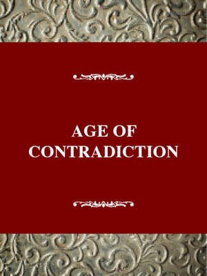 Age of Contradiction: American Thought and Culture in the 1960s - Twayne's American Thought & Culture Series (Hardback)