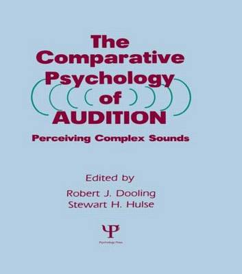 The Comparative Psychology of Audition: Perceiving Complex Sounds (Hardback)