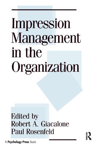 Impression Management in the Organization (Hardback)