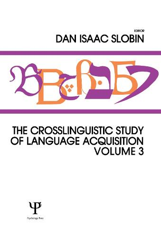The Crosslinguistic Study of Language Acquisition: Volume 3 (Hardback)