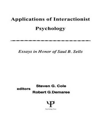 Applications of interactionist Psychology: Essays in Honor of Saul B. Sells (Hardback)