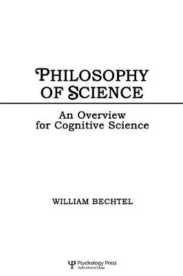Philosophy of Science: An Overview for Cognitive Science - Tutorial Essays in Cognitive Science Series (Paperback)