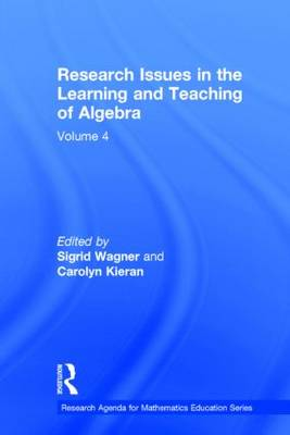 Research Issues in the Learning and Teaching of Algebra: the Research Agenda for Mathematics Education, Volume 4 - Research Agenda for Mathematics Education Series (Hardback)