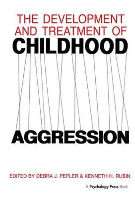 The Development and Treatment of Childhood Aggression (Hardback)
