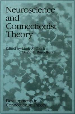 Neuroscience and Connectionist Theory - Developments in Connectionist Theory Series (Paperback)