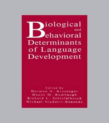 Biological and Behavioral Determinants of Language Development (Hardback)