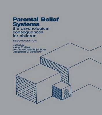 Parental Belief Systems: The Psychological Consequences for Children (Hardback)