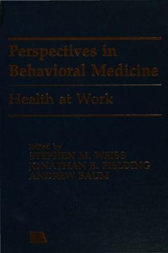 Health at Work - Perspectives on Behavioral Medicine Series (Hardback)