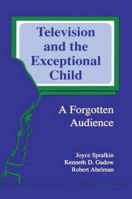 Television and the Exceptional Child: A Forgotten Audience - Routledge Communication Series (Paperback)