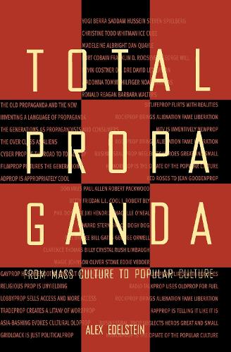 Total Propaganda: From Mass Culture To Popular Culture - Routledge Communication Series (Hardback)