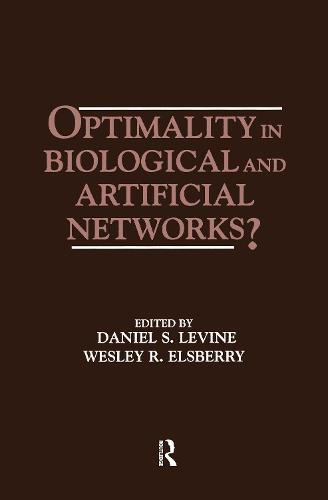 Optimality in Biological and Artificial Networks? - INNS Series of Texts, Monographs, and Proceedings Series (Hardback)