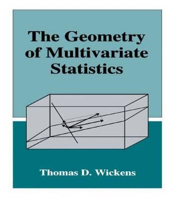 The Geometry of Multivariate Statistics (Hardback)