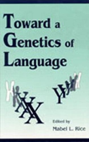 Toward A Genetics of Language (Hardback)