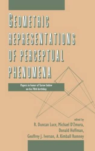 Geometric Representations of Perceptual Phenomena: Papers in Honor of Tarow indow on His 70th Birthday (Hardback)