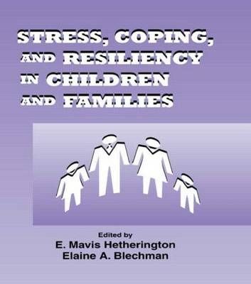 Stress, Coping, and Resiliency in Children and Families - Advances in Family Research Series (Hardback)